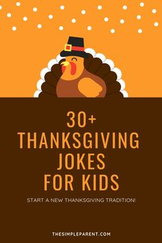 30+ Thanksgiving Jokes for Kids • The Simple Parent