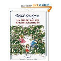 Ich habe dieses Buch geliebt: Die Kinder aus der Krachmacherstrasse - Astrid Lindgren
