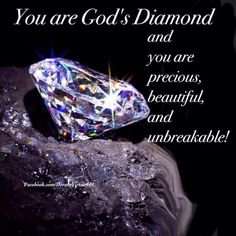 100 Beautiful Quotes About Everything! Diamond Quotes, Quotes About Diamonds, Gods Princess, You Are Precious, Quotes About Everything, Jewelry Quotes, Have A Blessed Day, Rough Diamond, Queen Quotes