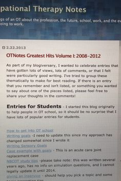 Occupational Therapy Notes: OT Notes Greatest Hits-great resource for OT's of top entries from blog categorized for convenience. Pinned by SOS Inc. Resources. Follow all our boards at pinterest.com/sostherapy for therapy resources.