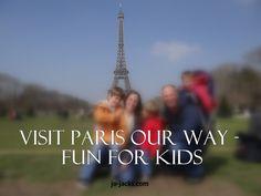 Visit Paris Our Way - Make Paris Fun for Kids - Jo Jacks Travel I Love Paris, Paris Travel, Travel Advice, Cool Kids, Family Travel, France, Activities, Children, Tips