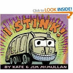 Squidge's Favorite Books: McMullan, Kate. I Stink! EASY/MCM A big city garbage truck makes its rounds, consuming everything from apple cores and banana peels to leftover ziti with zucchini. Preschool Books, Preschool Ideas, Teaching Ideas, Kindergarten Writing, Teaching Writing, Kid Activities, Teaching Resources, Creative Curriculum, Garbage Truck