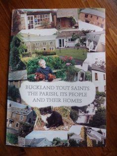 Buckland Tout Saints - The Parish, its People and Their Homes, http://www.amazon.co.uk/dp/B00HDEJQ6U/ref=cm_sw_r_pi_awdl_lEHGtb1HYJ5ER