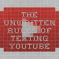 The Unwritten Rules Of Texting - YouTube