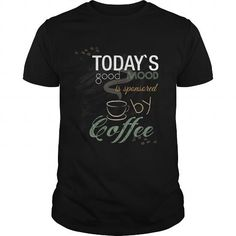 Awesome Tee Coffee  Todays good mood is sponsored by coffee T-Shirts