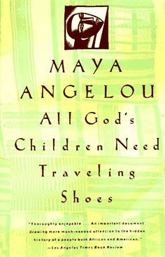 All God's Children Need Traveling Shoes, Maya Angelou books I Love Books, Good Books, Books To Read, My Books, This Book, Reading Lists, Book Lists, Maya Angelou Books, Reading Rainbow