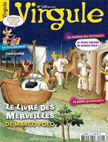 """Virgule n° 129 - mai 2015 - Le Livre des Merveilles de Marco Polo - Le mot du mois : """"chalouper"""" - Le Point grammaire : l'épithète"""