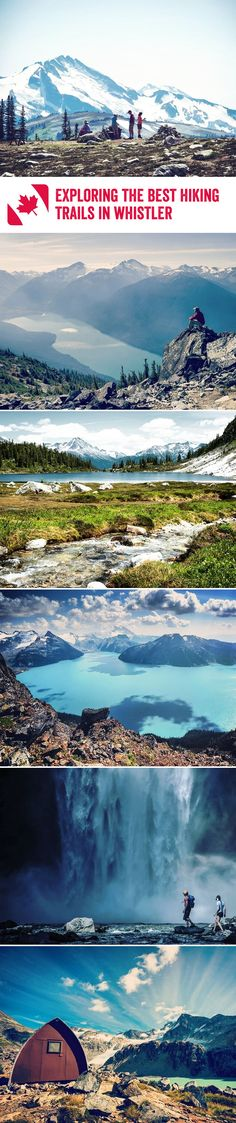 As the snow melts on Whistler's soaring mountains the remote town becomes a hub of incredible hiking trails and breath-taking scenes. Here are some of our favourites.
