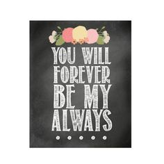 You Will Forever Be My Always Chalkboard Shabby by InspireYourArt, $4.99