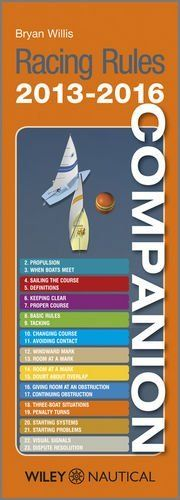 The Racing Rules Companion 2013 - 2016 by Bryan Willis. Save 20 Off!. $11.20. Publication: January 14, 2013. Publisher: Wiley Nautical; 4 edition (January 14, 2013). Edition - 4