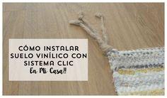 Cómo colocar suelo vinílico con sistema click (Parte 1) Apartment Interior Design, Home Staging, Diy Kitchen, Tapas, Cricut, Flooring, Projects, Home Decor, Ideas Para