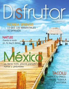 #ClippedOnIssuu from Disfrutar Magazine - Mayo 2015 #rumbos #disfrutarmagazine, #mexico, #mexican #hispanos, #turismo, #travel, #culture, #cultura, #gastronomia, #food, #health, #beauty, #yoga