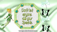 tinkerbell, glitter graphics, animations, sparkle quotes, don't let anyone dull your sparkle, cute graphics