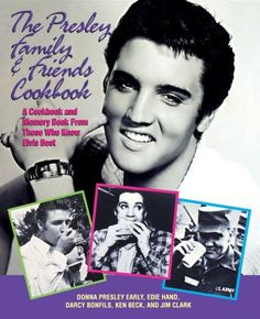 Presley Family & Friends Cookbook: A Cookbook and Memory Book from Those Who Knew Elvis Best