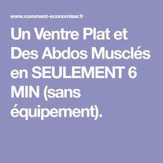 Un Ventre Plat et Des Abdos Musclés en SEULEMENT 6 MIN (sans équipement).