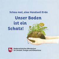Schau mal, eine Handvoll Erde - Unser Boden ist ein Schatz! Buch für kinder vom Umweltministerium Niedersachsen: http://www.umwelt.niedersachsen.de/boden/unser-boden-ist-ein-schatz-131681.html&af=1