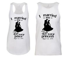 TANK TOP I Married My Disney Prince / Princess by BrandByYou  Perfect shirts for a Disney world or Disneyland honeymoon!!