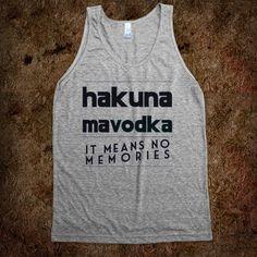 Hakuna MaVodka - Grab a Shirt - Skreened T-shirts, Organic Shirts, Hoodies, Kids Tees, Baby One-Pieces and Tote Bags Custom T-Shirts, Organic Shirts, Hoodies, Novelty Gifts, Kids Apparel, Baby One-Pieces | Skreened - Ethical Custom Apparel