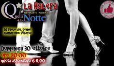 Domenica 30 Ottobre - La Balera Da Quelli Della Notte http://affariok.blogspot.it/