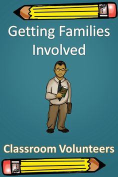 How can you get parents more involved in their student's education! Get your message out with classroom volunteers.