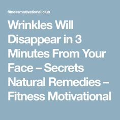 Wrinkles Will Disappear in 3 Minutes From Your Face – Secrets Natural Remedies – Fitness Motivational