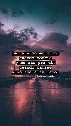 Ojala asis ea, pero por ahira me duele a mi Sad Love Quotes, True Quotes, Mr Wonderful, Love Phrases, Tumblr Quotes, Spanish Quotes, Nostalgia, Drake, Inspirational Quotes
