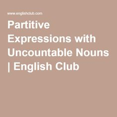 Partitive Expressions with Uncountable Nouns | English Club