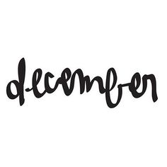 """December!      (""""Hello #december!!!! Let's make the last chapter of 2015 count."""")"""