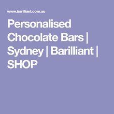 Personalised Chocolate Bars | Sydney | Barilliant | SHOP