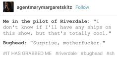 "Before watching Riverdale I saw a screenshot of a Bughead scene and I thought to myself ""hmmm not sure how I feel about that."" Then like to episodes in I'm like ""I AM 100% ON BOARD. GIVE IT TO ME NOW!!""   Now I'm Bughead trash."