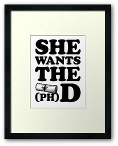 She wants the (PH)D