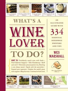 What's a Wine Lover to Do? by Wes Marshall #books #wine