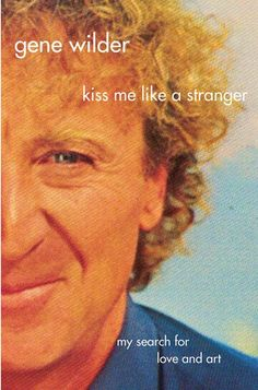 "In this personal book from the star of many beloved and classic film comedies -- from The Producers to Young Frankenstein, Blazing saddles to Willy Wonka and the Chocolate Factory -- Gene Wilder writes about a side of his life the public hasn't seen on the screen. Kiss Me Like a Stranger is not an autobiography in the usual sense of the word, and it's certainly not another celebrity ""tell-all."" Instead, Wilder has chosen to write about resonant moments in his life, events that led him to an…"