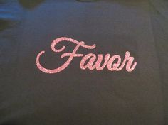 Favor   Plain or Glitter Vinyl  Bling T