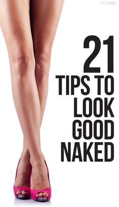 How to look good naked.