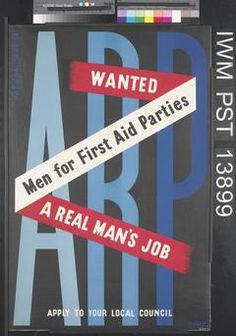 ARP - Wanted - Men for First Aid Parties - A Real Man's Job