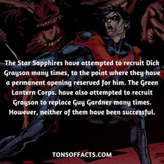 The Star Sapphires have attempted to recruit Dick Grayson many times, to the point where they have a permanent opening reserved for him. The Green Lantern Corps. have also attempted to recruit Grayson to replace Guy Gardner many times. Batman Comic Art, Marvel Dc Comics, Gotham Batman, Batman Robin, Marvel Funny, Bizarre Facts, Fun Facts, Superhero Facts, Marvel Facts