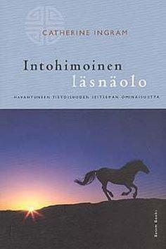 Intohimoinen läsnäolo | Korkealaatuista kauno- ja tietokirjallisuutta | basambooks.fi My Books