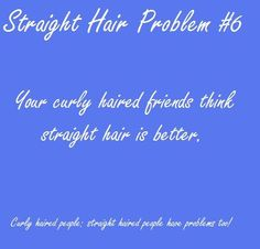 Straight Hair Problems (http://pinterest.com/thenailguru/straight-hair-problems/)  yup
