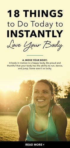 Pin for Later: 18 Things to Do Today to Instantly Love Your Body