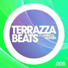 Terrazza Beats 008 by Markus Honner (April 2014)