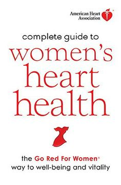 women's heart health red dress   Heart Association Complete Guide to Women's Heart Health: The Go Red ...