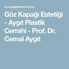 Göz Kapağı Estetiği - Aygıt Plastik Cerrahi - Prof. Dr. Cemal Aygıt