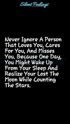 Never Ignore A Person  That Loves You -  Follow For Awesome Stuff Quotes Deep Feelings, Deep Quotes, Mood Quotes, Wisdom Quotes, Positive Quotes, Worst Feeling Quotes, Tired Of Life Quotes, Feeling Unappreciated Quotes, Trust No One Quotes