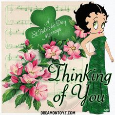 A St. Patrick's Day Message - Thinking of You - More Betty Boop graphics & greetings ➡  http://bettybooppicturesarchive.blogspot.com/  ~And on Facebook~ https://www.facebook.com/bettybooppictures  Created with an altered vintage greeting card and a BB created by QB Katherine