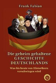 ›Die geheim gehaltene Geschichte Deutschlands‹ von Frank Fabian