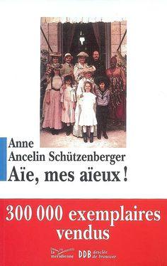 Aïe, mes aïeux ! / Anne Ancelin Schützenberger