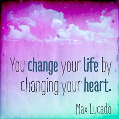 """We need to start living this """"change"""" in our lives, a happy life, a life of purpose and fulfillment, and it all begins with that """"change"""" in our hearts. It's not easy and it's not going to be fast either but obviously we can do it. Happy day! #behappy #behappyly"""