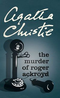 The Murder of Roger Ackroyd - I'm on my second copy after a certain Maximus Keen ate my first one