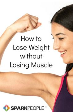How to lose fat while maintaining #muscle mass. Pinning for later!! | via @SparkPeople #fitness #workout #exercise #strengthtraining #weightlifting #weightloss